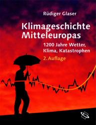 Klimageschichte Mitteleuropas - 1200 Jahre Wetter, Klima, Katastrophen